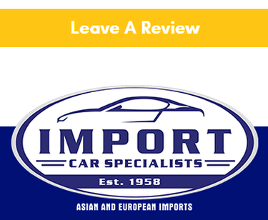 Import Car Specialists Auto Shop Reviews | Phoenix AZ Auto Repair Shop Testimonials